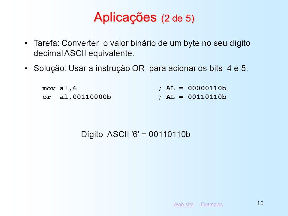 Aplicações (2 de 5) Tarefa: Converter o valor binário de um byte no seu dígito decimal ASCII equivalente.
