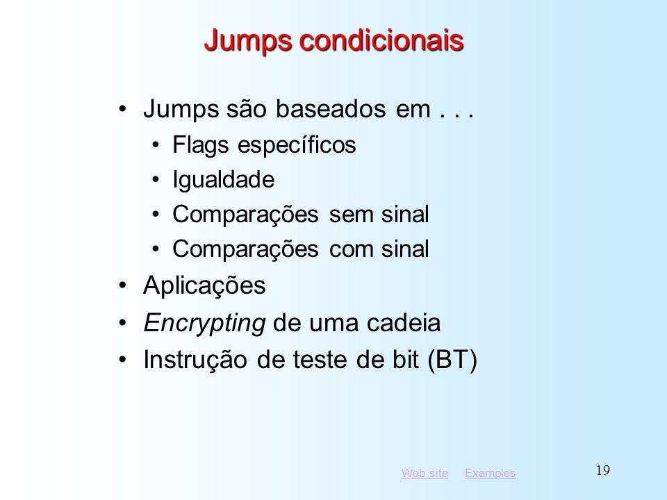 Jumps condicionais Jumps são baseados em . . . Aplicações