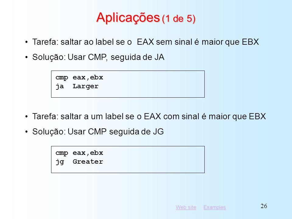 Aplicações (1 de 5) cmp eax,ebx. ja Larger. Tarefa: saltar ao label se o EAX sem sinal é maior que EBX.