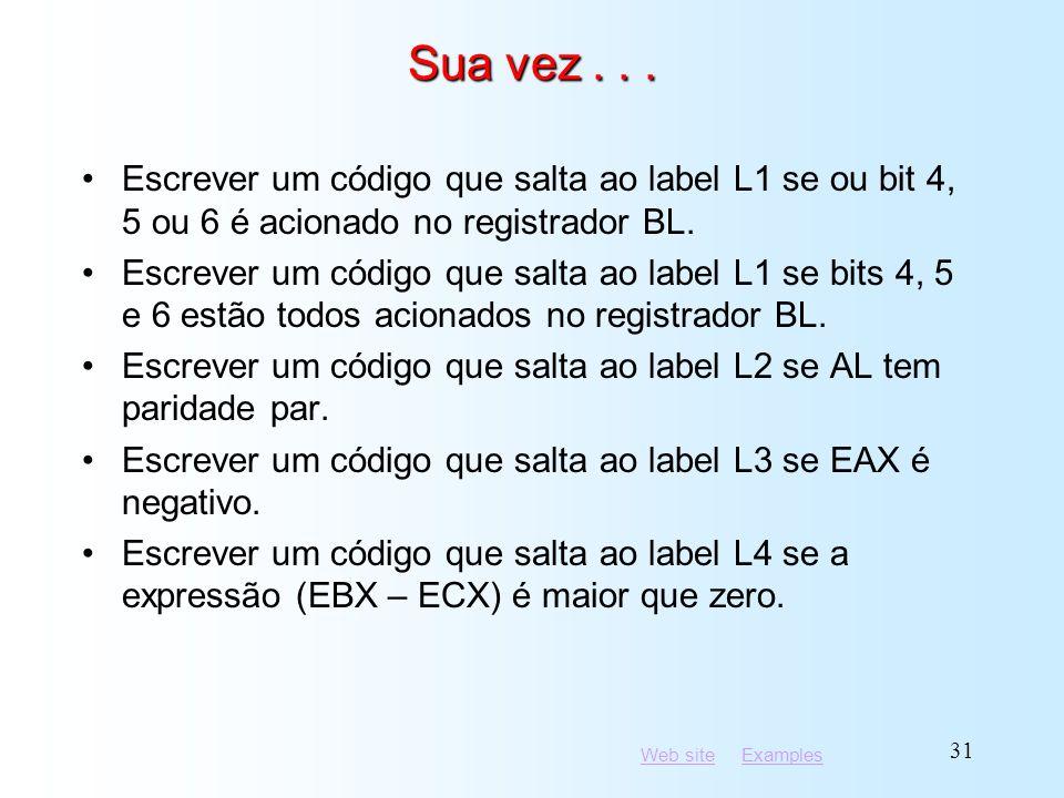 Sua vez . . . Escrever um código que salta ao label L1 se ou bit 4, 5 ou 6 é acionado no registrador BL.