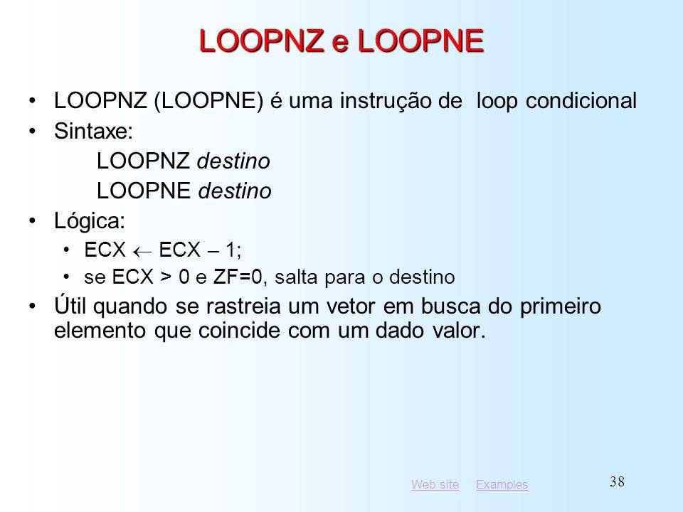 LOOPNZ e LOOPNE LOOPNZ (LOOPNE) é uma instrução de loop condicional