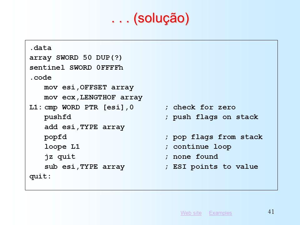 . . . (solução) .data array SWORD 50 DUP( ) sentinel SWORD 0FFFFh