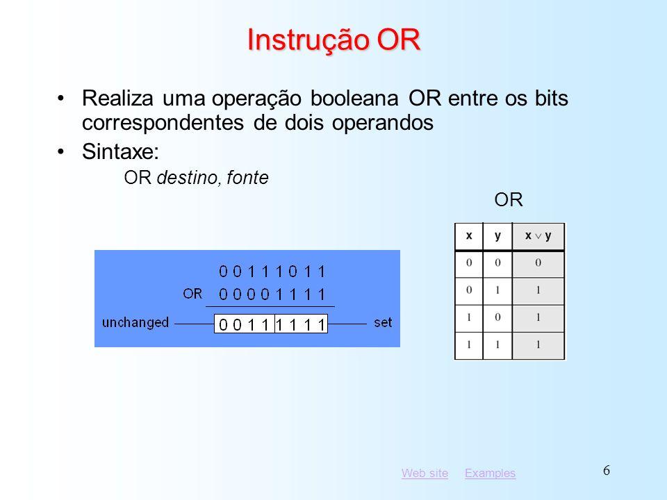 Instrução OR Realiza uma operação booleana OR entre os bits correspondentes de dois operandos. Sintaxe:
