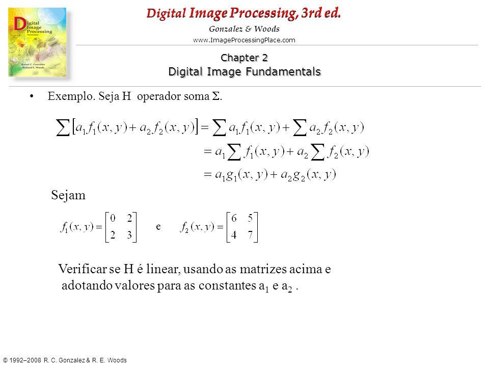 Verificar se H é linear, usando as matrizes acima e