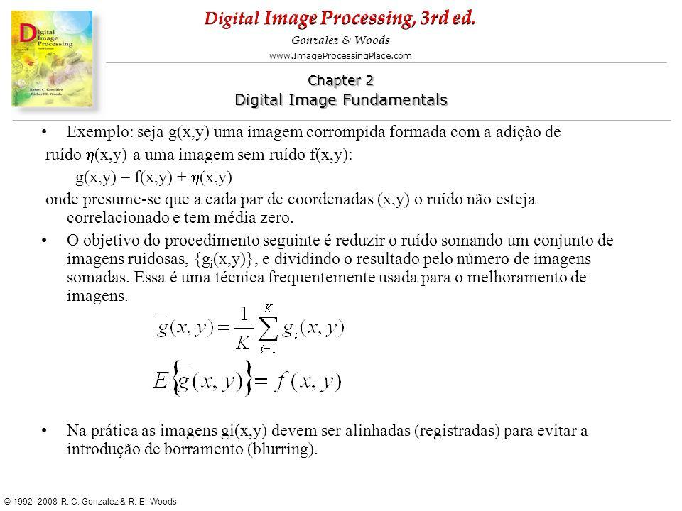Exemplo: seja g(x,y) uma imagem corrompida formada com a adição de