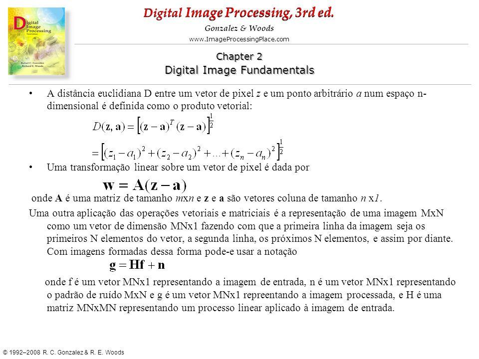 A distância euclidiana D entre um vetor de pixel z e um ponto arbitrário a num espaço n-dimensional é definida como o produto vetorial: