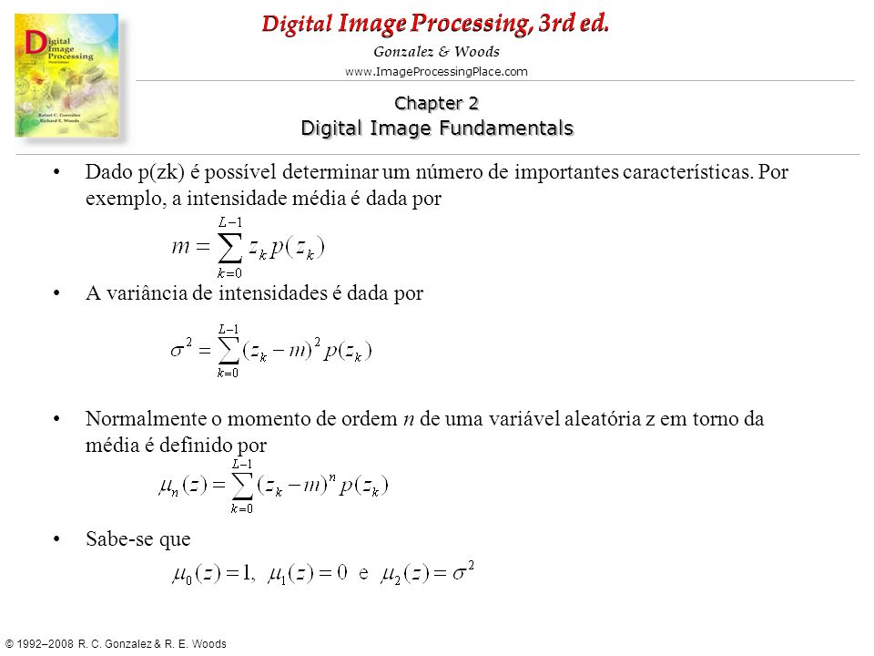 Dado p(zk) é possível determinar um número de importantes características. Por exemplo, a intensidade média é dada por