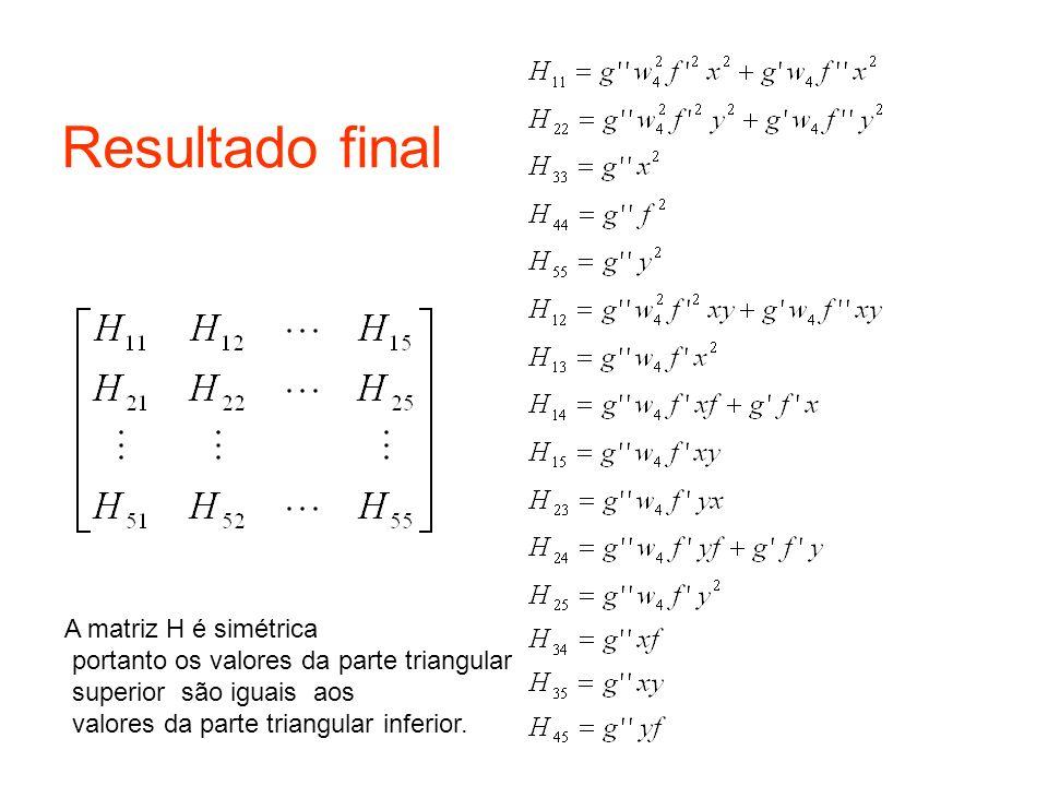 Resultado final A matriz H é simétrica