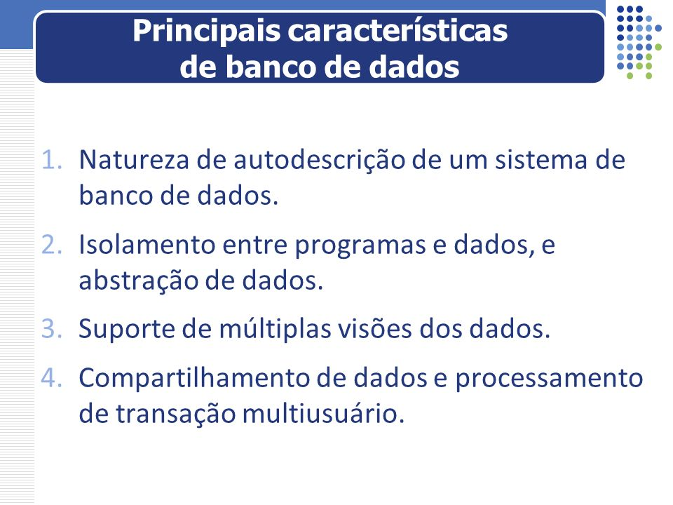 Principais características de banco de dados