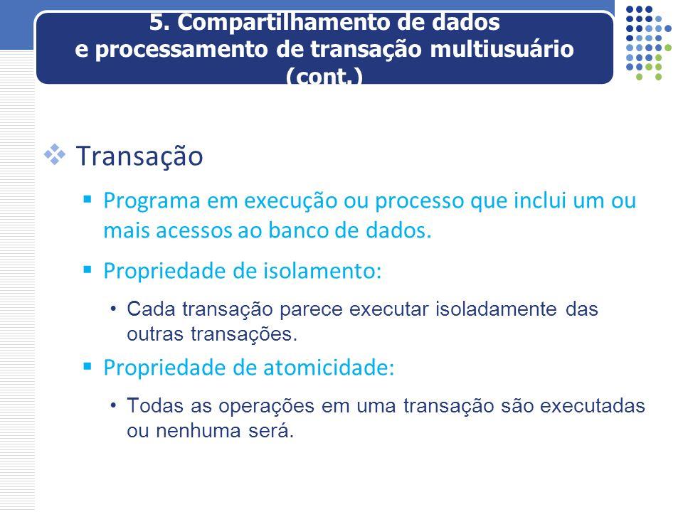 5. Compartilhamento de dados e processamento de transação multiusuário (cont.)