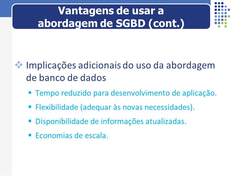 Vantagens de usar a abordagem de SGBD (cont.)
