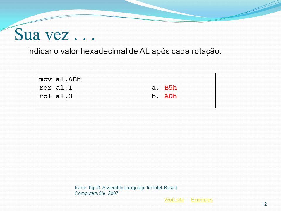 Sua vez . . . Indicar o valor hexadecimal de AL após cada rotação: