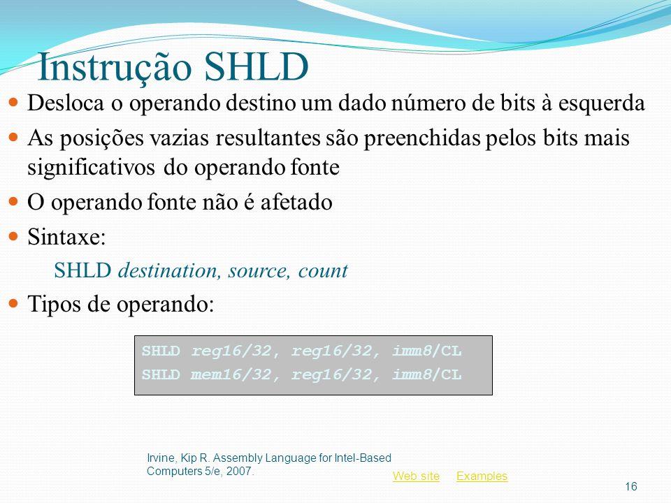 Instrução SHLD Desloca o operando destino um dado número de bits à esquerda.
