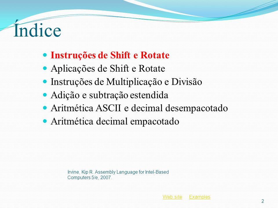 Índice Instruções de Shift e Rotate Aplicações de Shift e Rotate