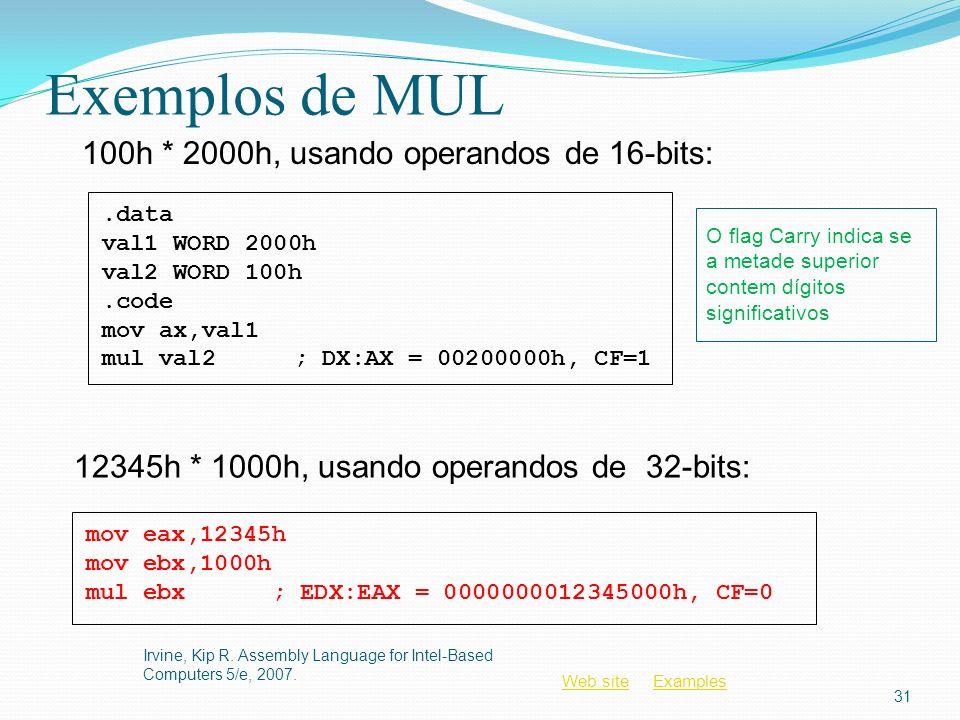 Exemplos de MUL 100h * 2000h, usando operandos de 16-bits: