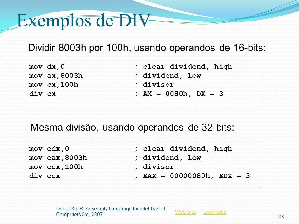 Exemplos de DIV Dividir 8003h por 100h, usando operandos de 16-bits: