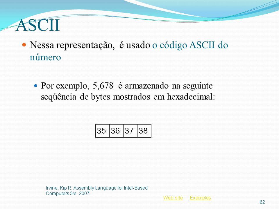 ASCII Nessa representação, é usado o código ASCII do número