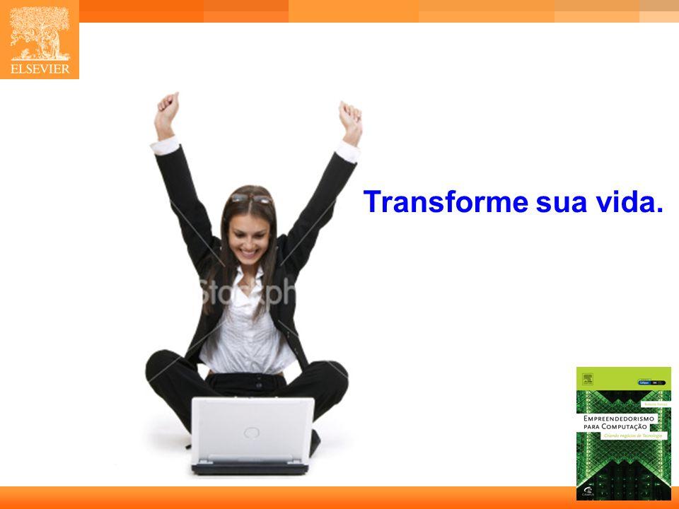Transforme sua vida.