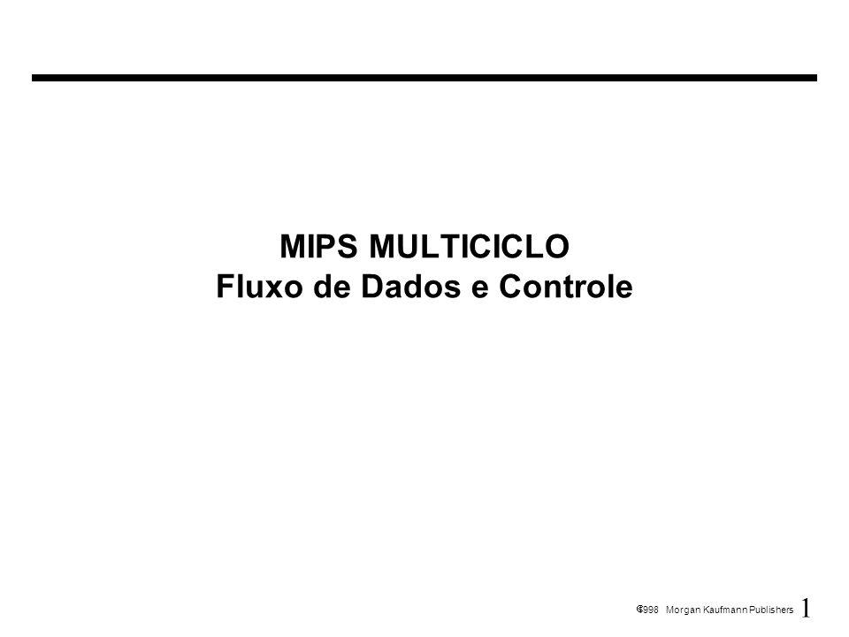 MIPS MULTICICLO Fluxo de Dados e Controle