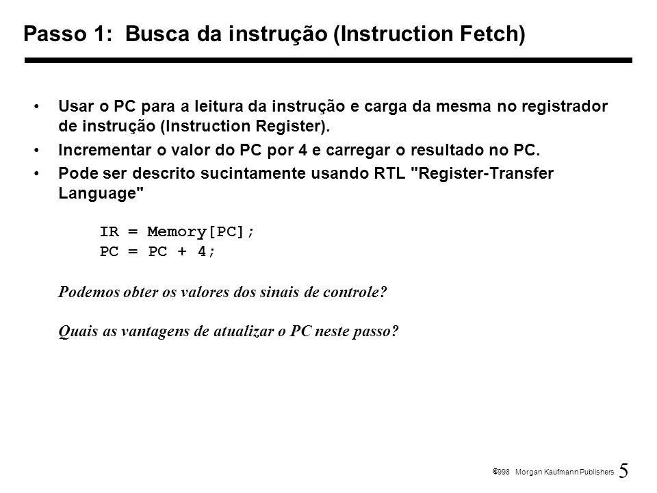 Passo 1: Busca da instrução (Instruction Fetch)