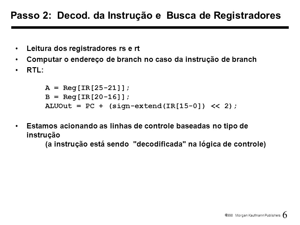 Passo 2: Decod. da Instrução e Busca de Registradores