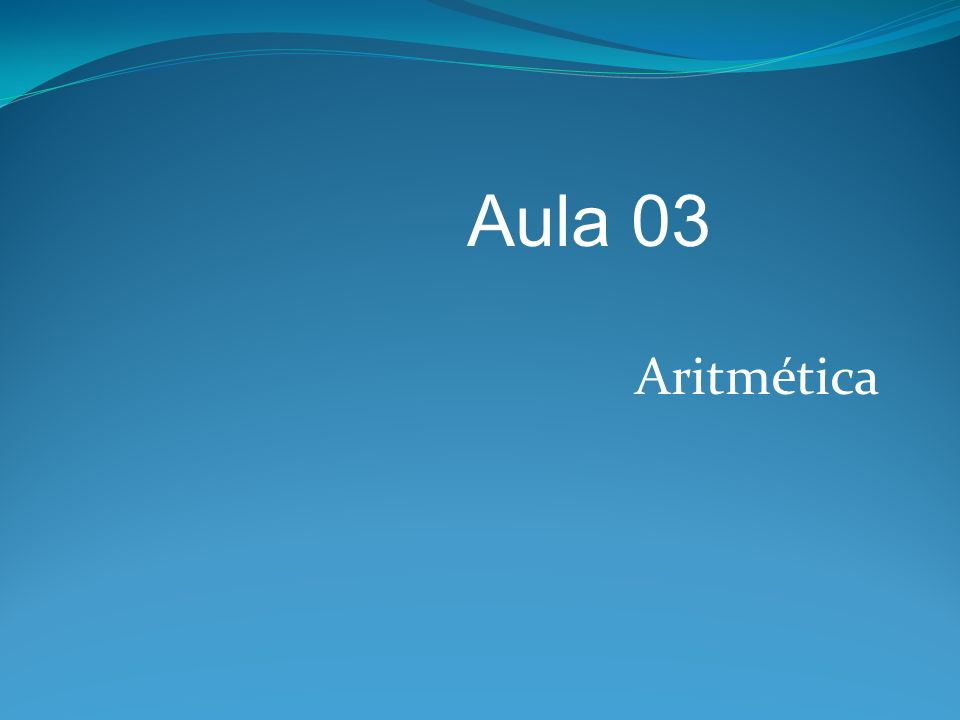 Aula 03 Aritmética