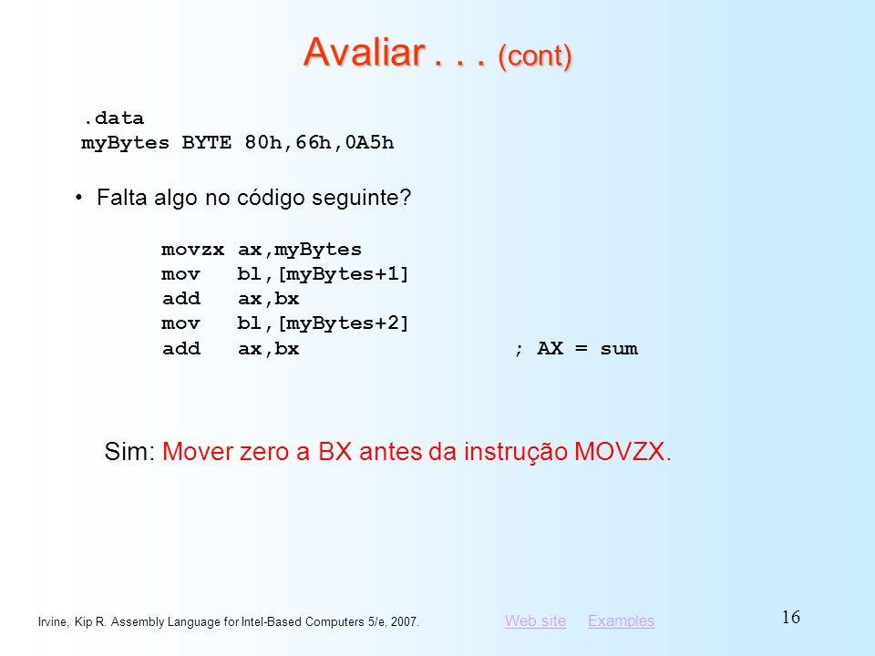 Avaliar . . . (cont) Sim: Mover zero a BX antes da instrução MOVZX.