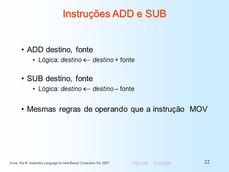 Instruções ADD e SUB ADD destino, fonte SUB destino, fonte