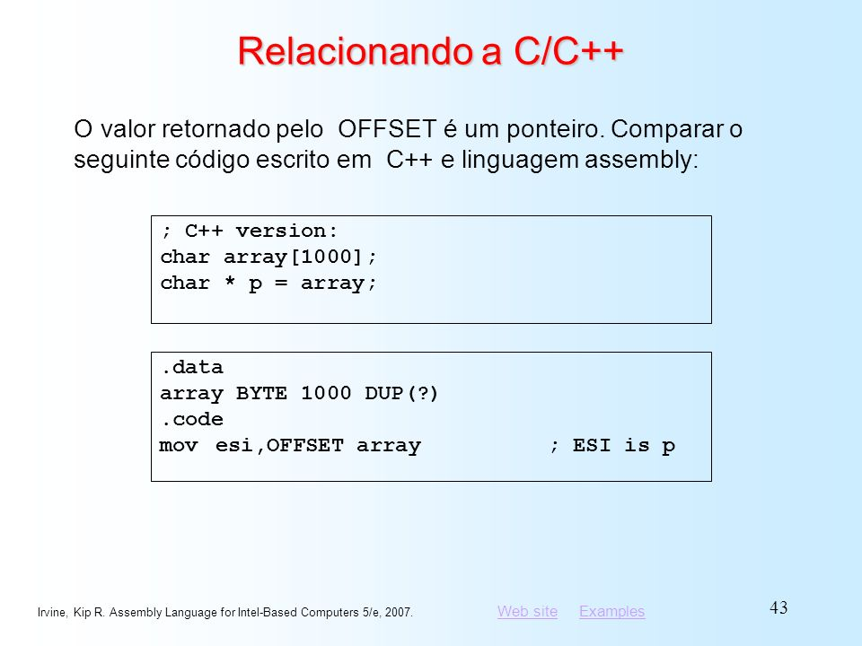 Relacionando a C/C++ O valor retornado pelo OFFSET é um ponteiro. Comparar o seguinte código escrito em C++ e linguagem assembly: