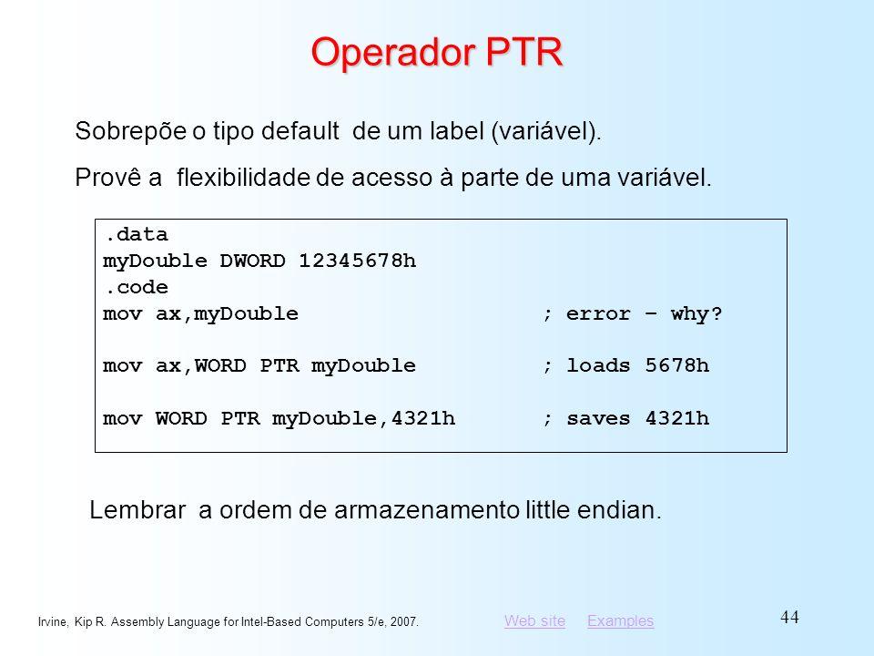 Operador PTR Sobrepõe o tipo default de um label (variável).