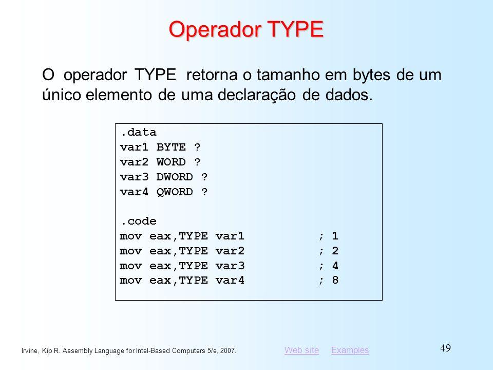 Operador TYPE O operador TYPE retorna o tamanho em bytes de um único elemento de uma declaração de dados.