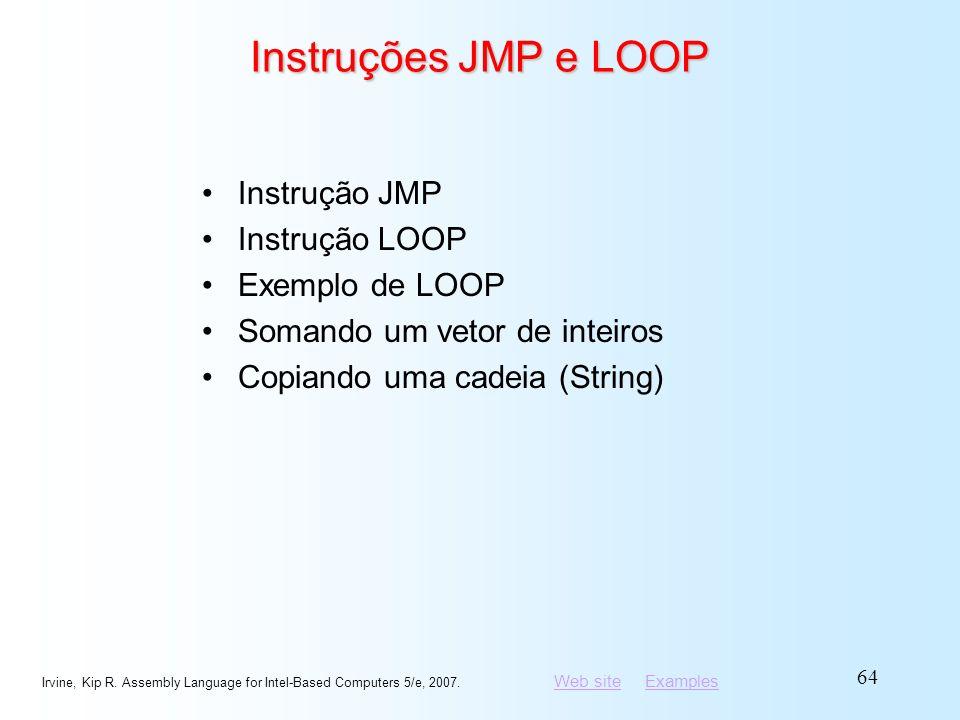 Instruções JMP e LOOP Instrução JMP Instrução LOOP Exemplo de LOOP