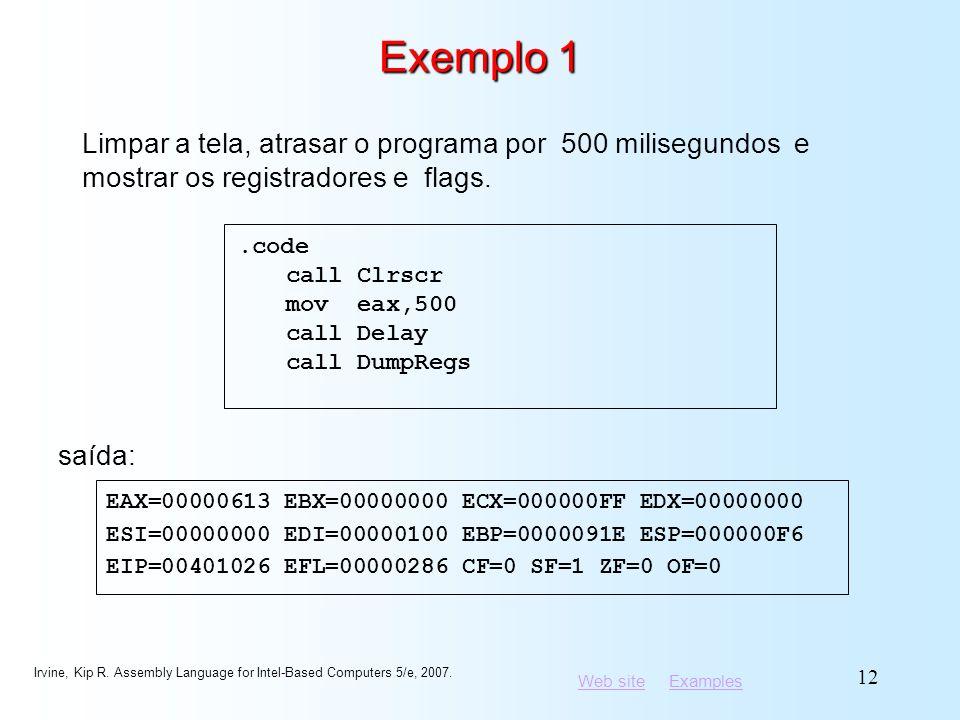 Exemplo 1 Limpar a tela, atrasar o programa por 500 milisegundos e mostrar os registradores e flags.