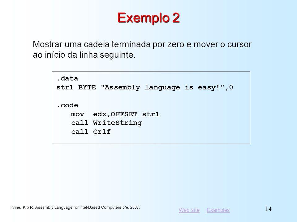 Exemplo 2 Mostrar uma cadeia terminada por zero e mover o cursor ao início da linha seguinte. .data.