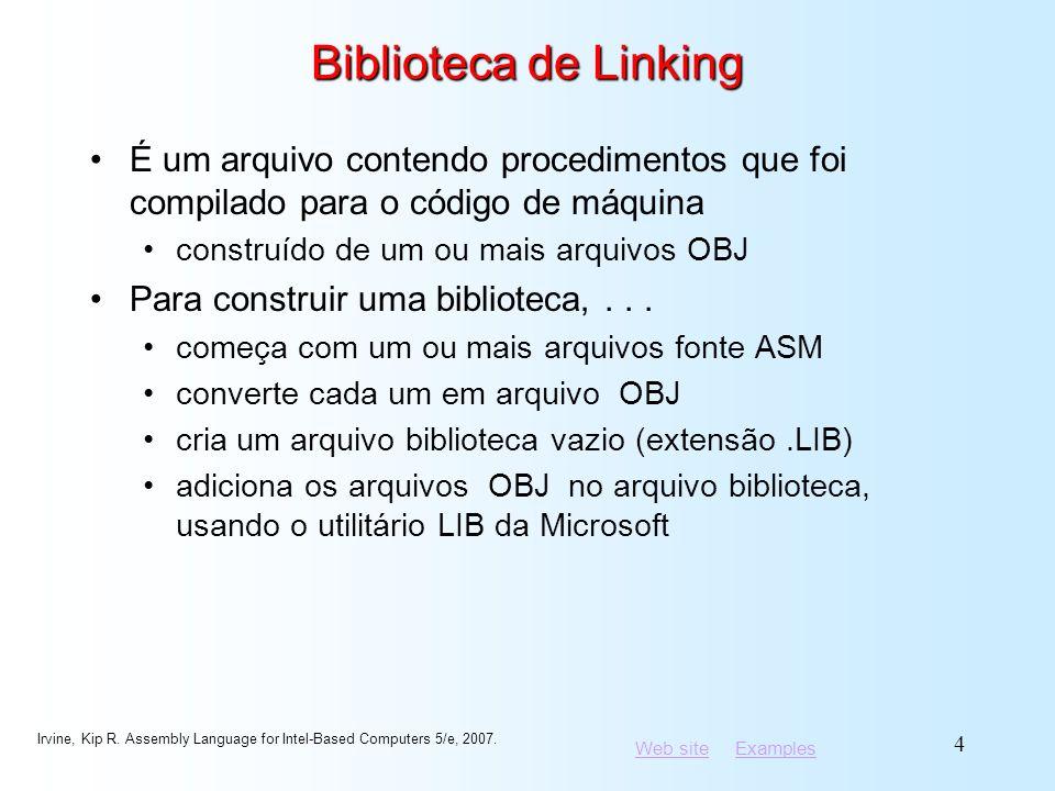 Biblioteca de Linking É um arquivo contendo procedimentos que foi compilado para o código de máquina.