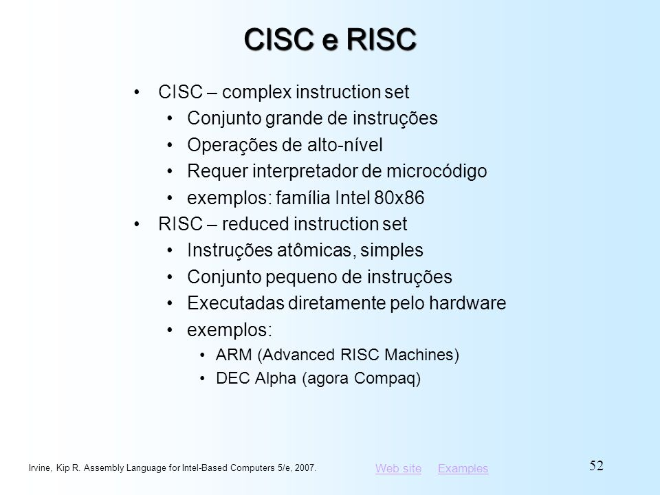 CISC e RISC CISC – complex instruction set