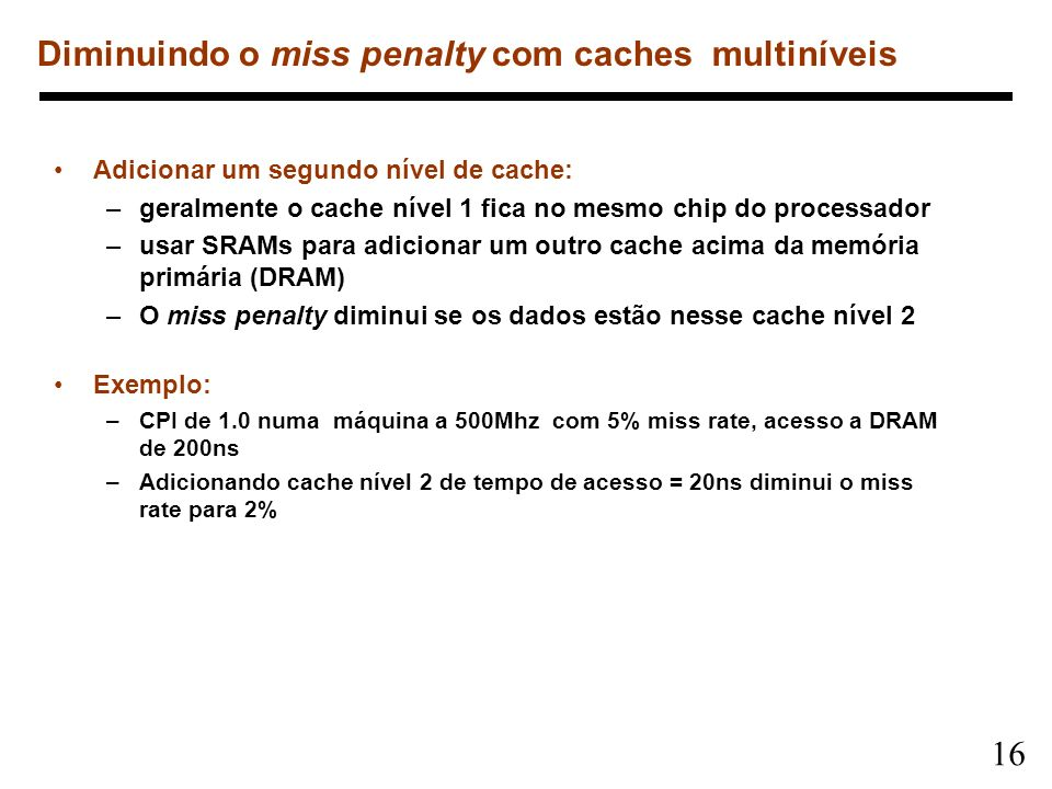 Diminuindo o miss penalty com caches multiníveis