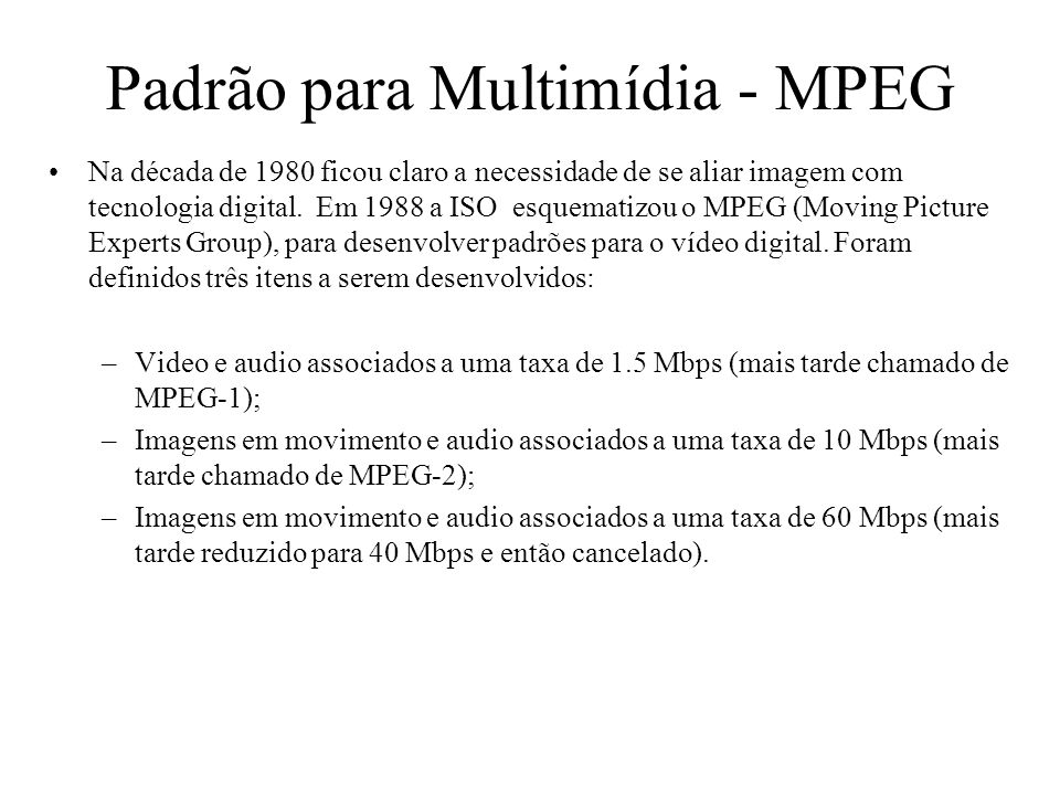 Padrão para Multimídia - MPEG