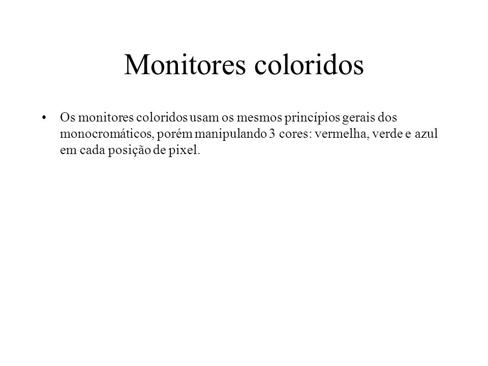 Monitores coloridos