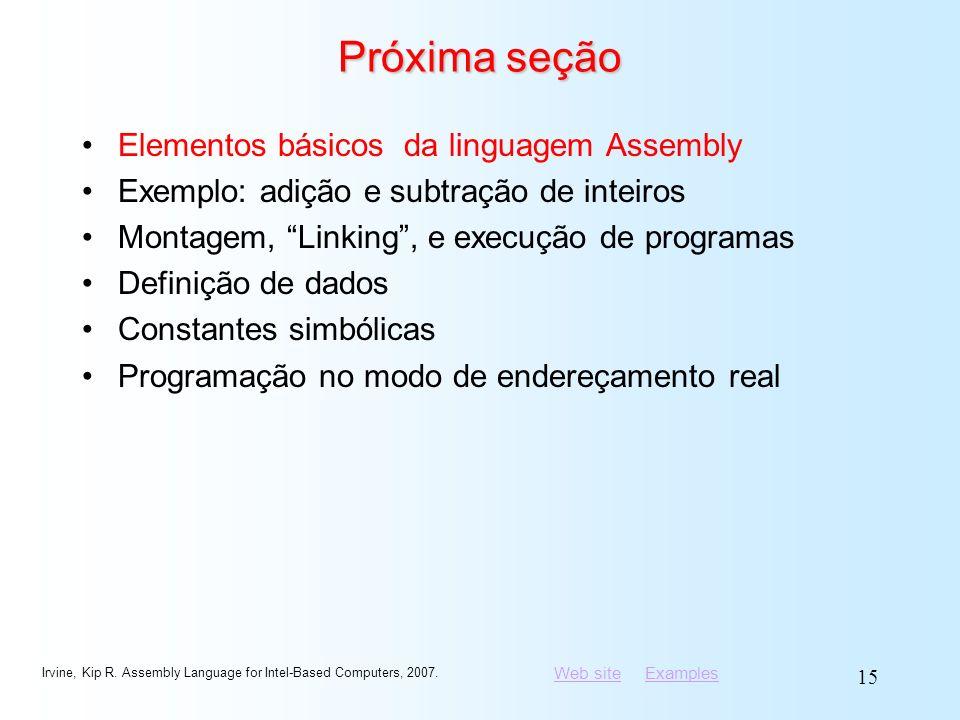 Próxima seção Elementos básicos da linguagem Assembly