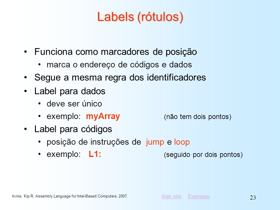 Labels (rótulos) Funciona como marcadores de posição