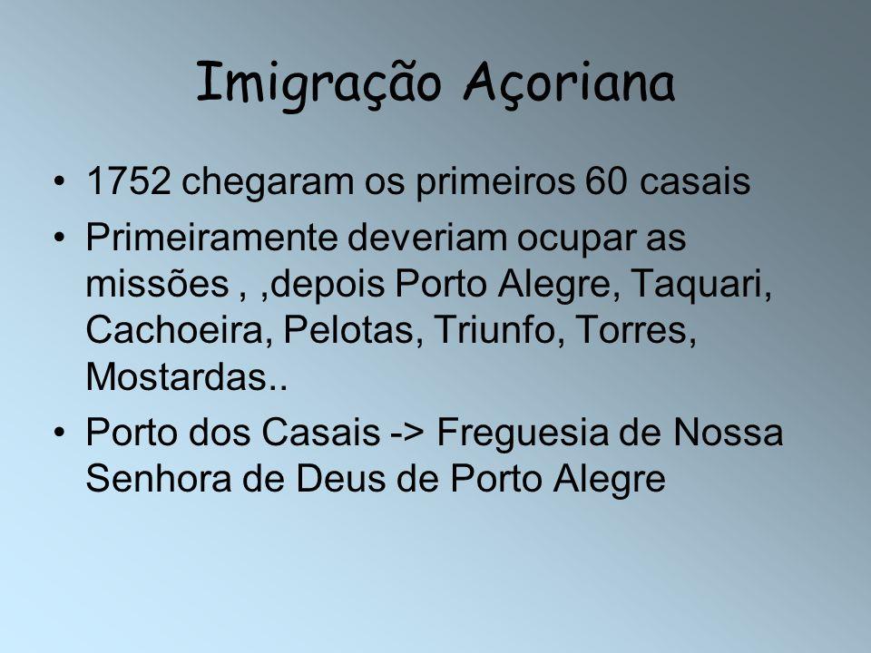 Imigração Açoriana 1752 chegaram os primeiros 60 casais
