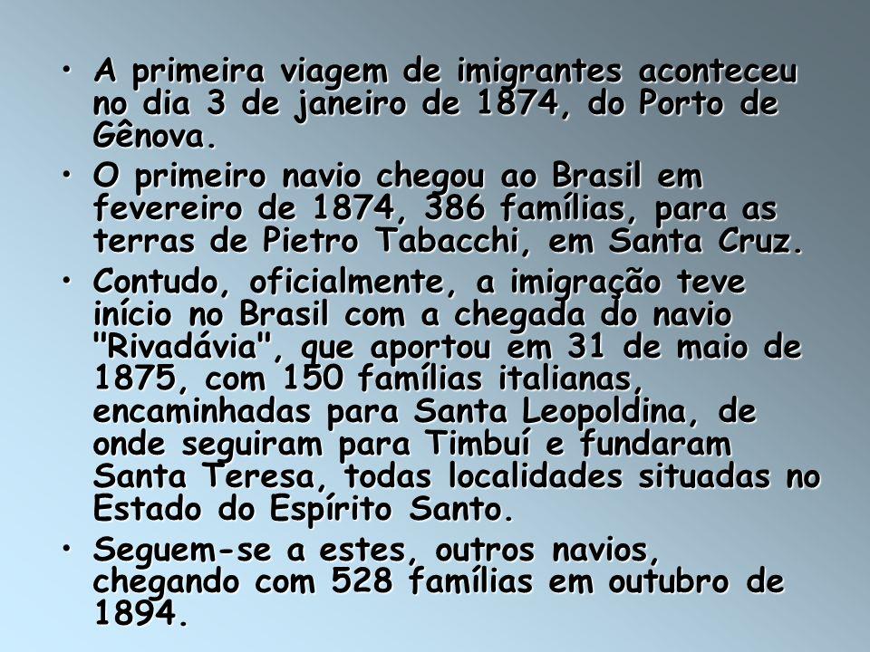 A primeira viagem de imigrantes aconteceu no dia 3 de janeiro de 1874, do Porto de Gênova.