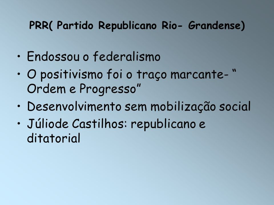 PRR( Partido Republicano Rio- Grandense)