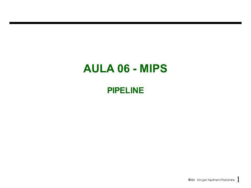 AULA 06 - MIPS PIPELINE