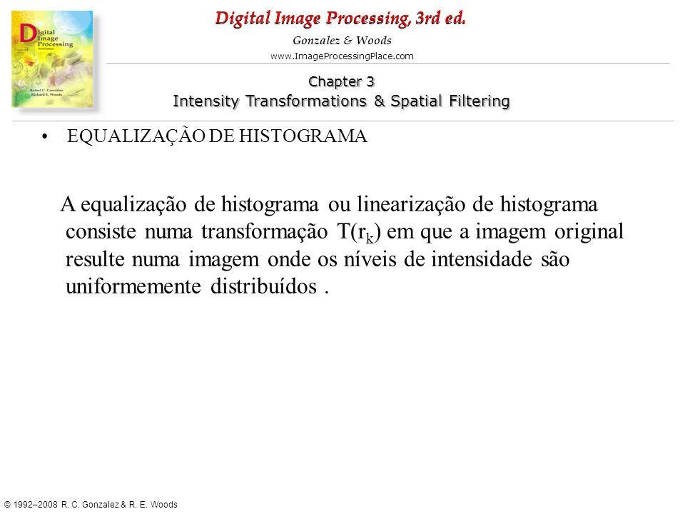 A equalização de histograma ou linearização de histograma