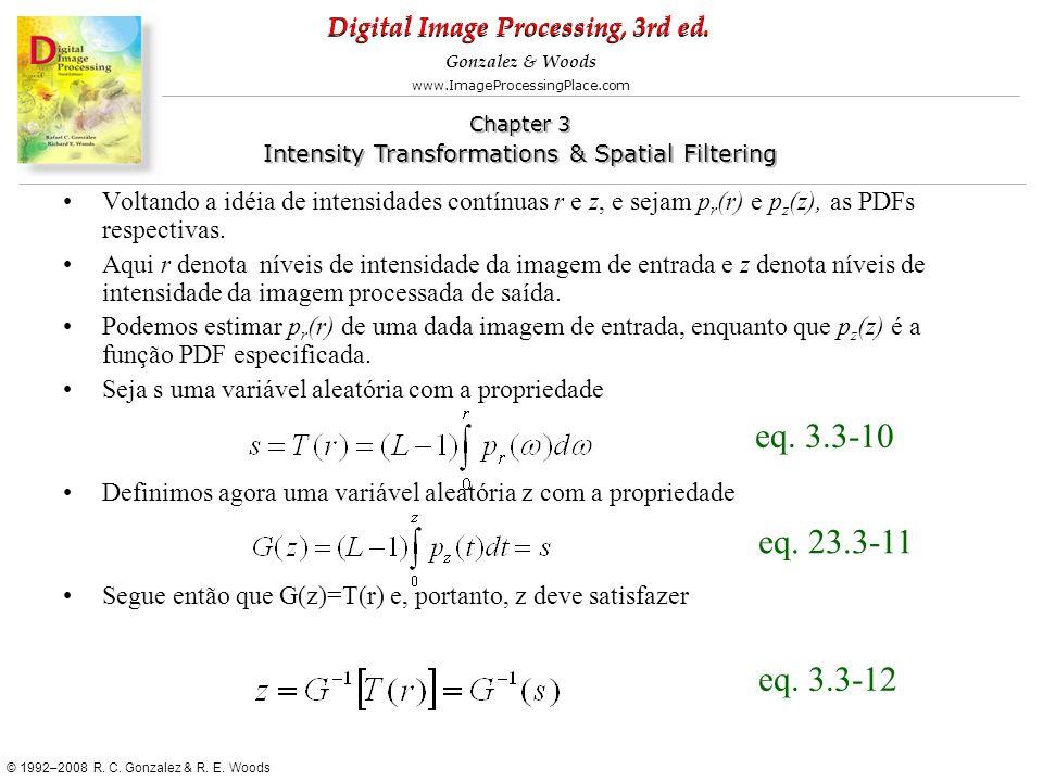 Voltando a idéia de intensidades contínuas r e z, e sejam pr(r) e pz(z), as PDFs respectivas.