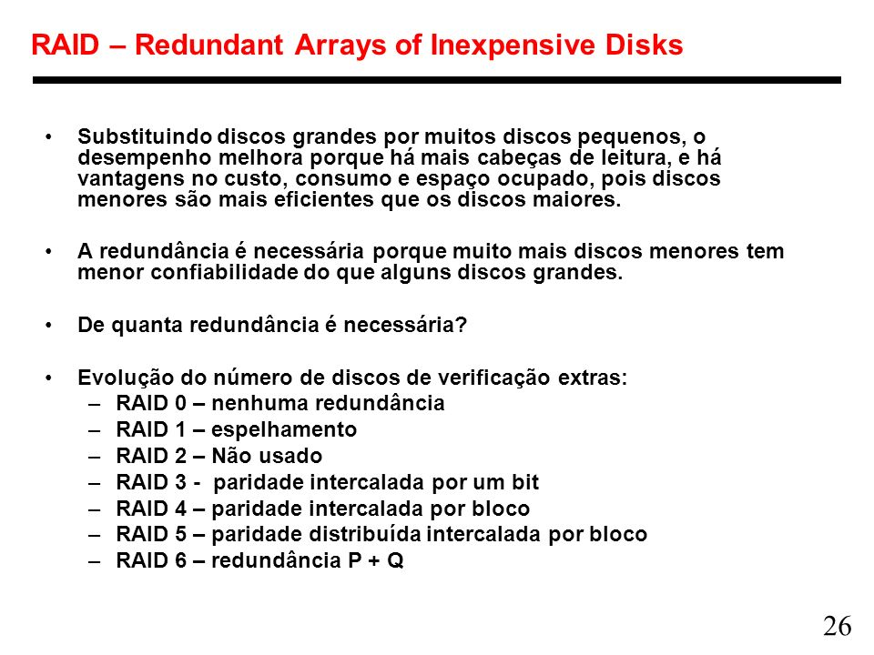 RAID – Redundant Arrays of Inexpensive Disks