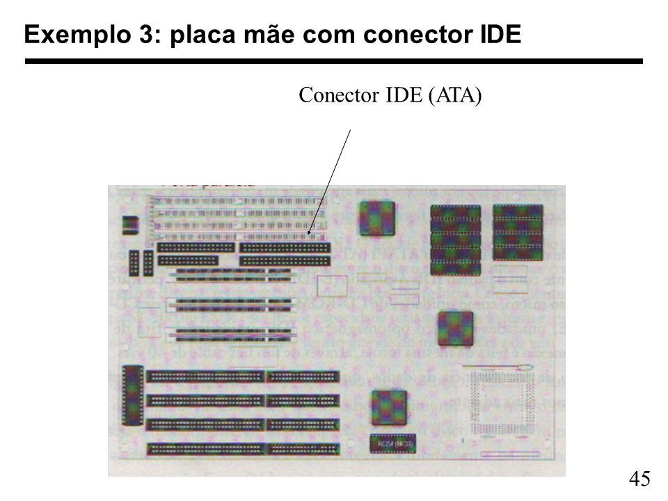 Exemplo 3: placa mãe com conector IDE