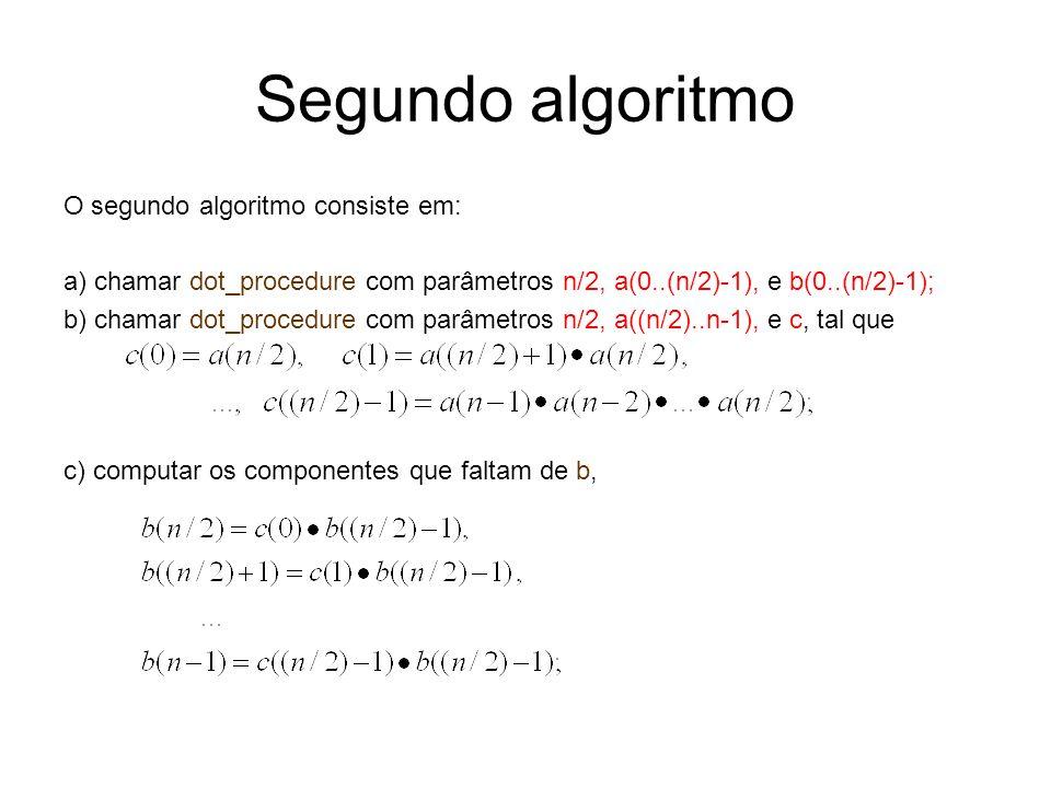 Segundo algoritmo O segundo algoritmo consiste em: